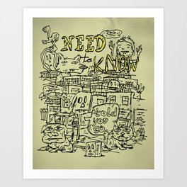 Need To Know Art Print