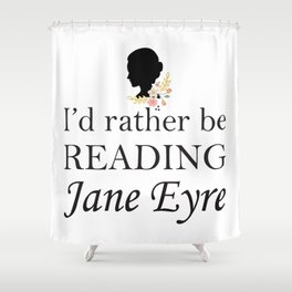 Rather Be Reading Jane Eyre Shower Curtain
