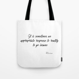 An appropriate response to reality Tote Bag