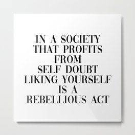liking yourself is rebellious Metal Print