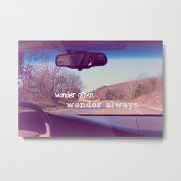 wander often. wonder always. Metal Print