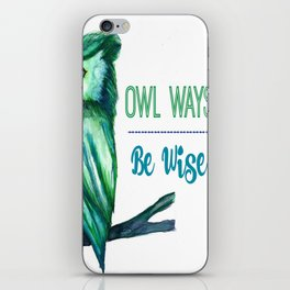 Owl Ways Be Wise iPhone Skin