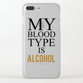My Blood Type is Alcohol Funny T-shirt Clear iPhone Case
