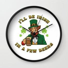 I'll Be Irish In A Few Beers - Drunken Leprechaun Wall Clock