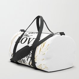The ones that love us Duffle Bag