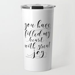 BIBLE VERSE WALL Art, Psalm 4:7, You Have Filled My Heart With Great Joy,Scripture Art,Bible Cover Travel Mug