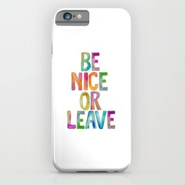 Be Nice Or Leave Rainbow Watercolor iPhone Case