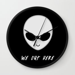 We Out Here - Alien Wall Clock