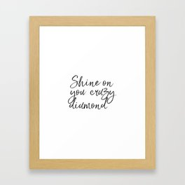 Shine On You Crazy Diamond, Typography Print, Inspirational Quote, Printable Art, Typography Art Framed Art Print