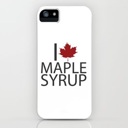 I heart MAPLE SYRUP iPhone Case