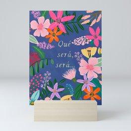 Qué será, será... Mini Art Print