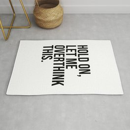 Hold On Let Me Overthink this black and white Rug