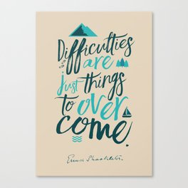 Shackleton quote on difficulties, illustration, interior design, wall decoration, positive vibes Canvas Print