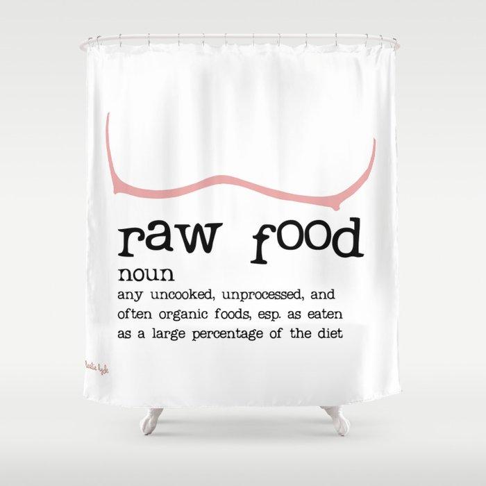 Raw Food Diet Unisex Shower Curtain By Birdtocatch