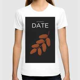 Let's Have A Date T-shirt