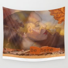 Be here Wall Tapestry