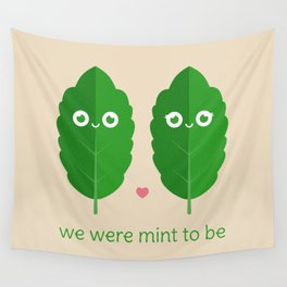 We Were Mint to Be Wall Tapestry