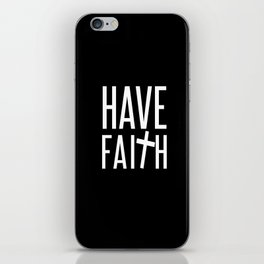 Have Faith iPhone Skin