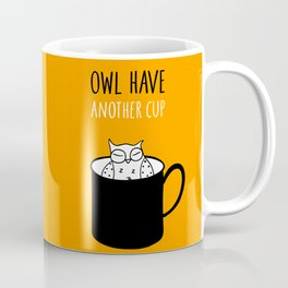 Owl have anoter cup, coffee poster Coffee Mug