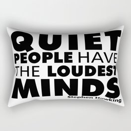 Quiet People have the Loudest Minds | Typography Introvert Quotes White Version Rectangular Pillow