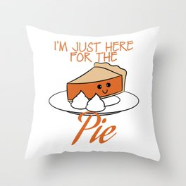 """Stay cute and fluffy with this lovable tee design with text """"I'm Here for the Pie"""". Throw Pillow"""
