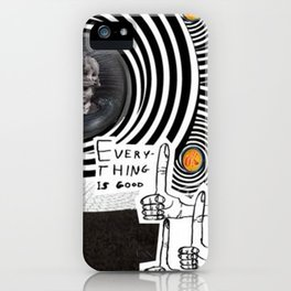 _EVERYTHING IS GOOD iPhone Case