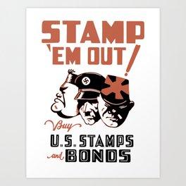 Stamp 'Em Out! Buy U.S. Stamps and Bonds Art Print