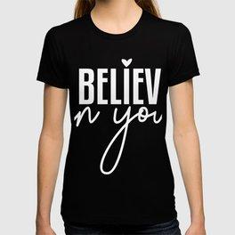 Believe Inspirational Motivational Saying T-shirt