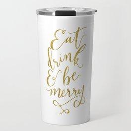 Eat, Drink & Be Merry Travel Mug