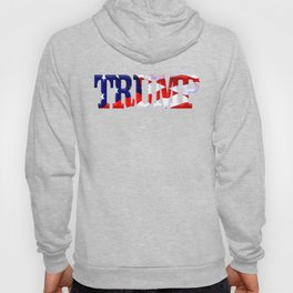 """The word """"Trump"""" ie President Trump with the American Flag from Fort McHenry overlayed. Hoody"""