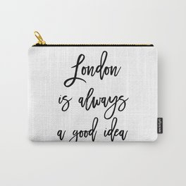 London is always a good idea Carry-All Pouch