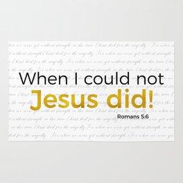 Jesus Did! Romans 5:6 Rug