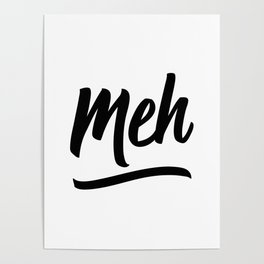 Meh Poster