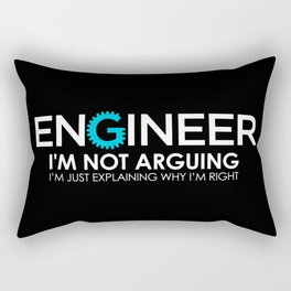 Engineer I'm Not Arguing Rectangular Pillow
