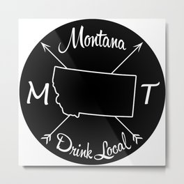 Montana Drink Local MT Metal Print