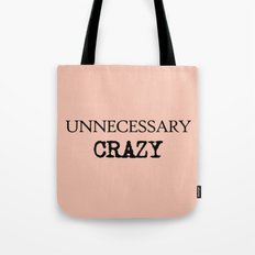 Unnecessary Crazy - on Rose Tote Bag
