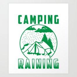 It Ain't Camping If It Ain't Raining - Outdoor Adventure Art Print