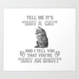 Just A Cat Art Print