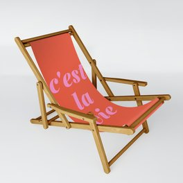 C'est La Vie French Language Saying in Bright Pink and Orange Sling Chair