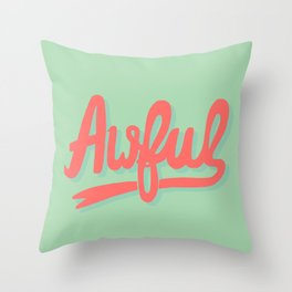 Awful (watermelon colorway) Throw Pillow