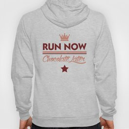 Run Now, Chocolate Later Hoody