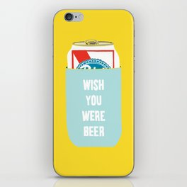 Wish You Were Beer iPhone Skin