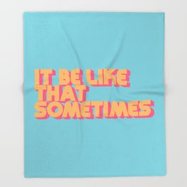 """It be like that sometimes"" Retro Blue Throw Blanket"