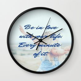 Be In Love With Your Life Inspirational  Wall Clock