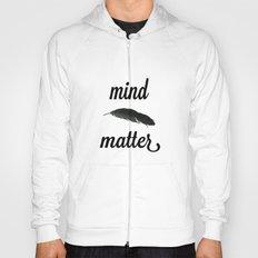 Mind > Matter (white) Hoody