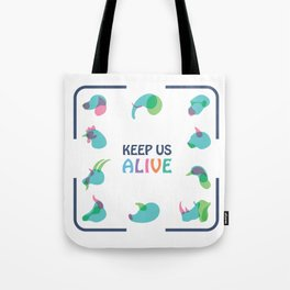 Keep Us Alive Tote Bag