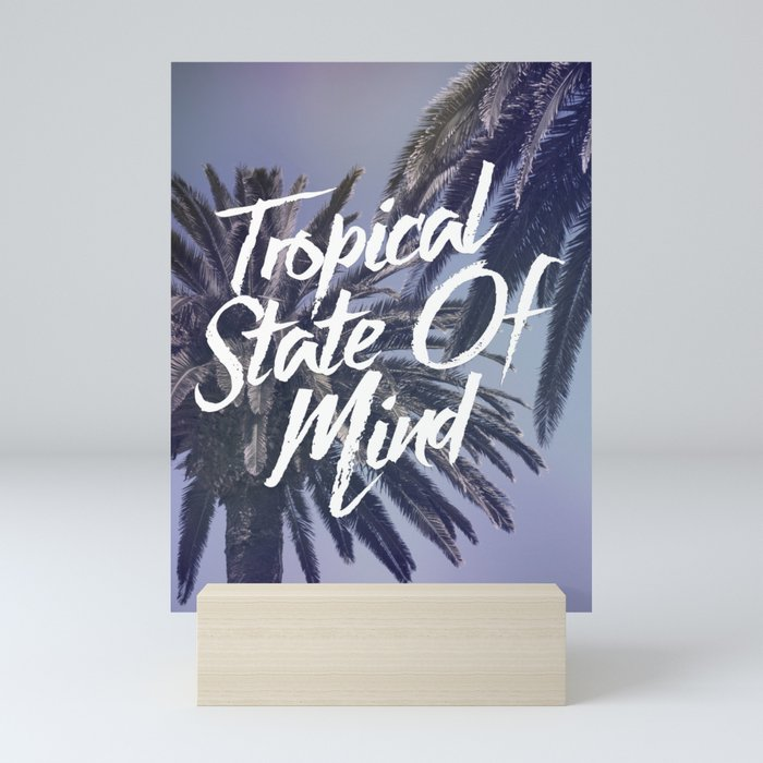 Tropical State Of Mind Mini Art Print