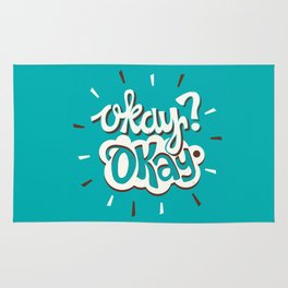 Okay? Okay. Rug