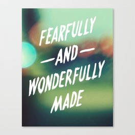 Fearfully and Wonderfully Made 2.0 Canvas Print