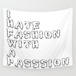 I hate fashion with a passion Wall Tapestry